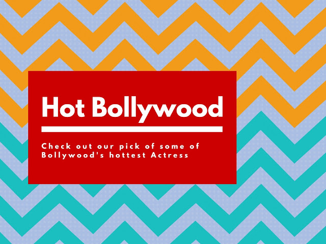 Check out our pick of some of Bollywood's hottest Actress Photos