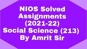 NIOS Social Science (213)I Solved Assignments 2021-22 English Medium