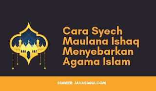 Cara Syekh Maulana Ishaq Menyebarkan Agama Islam di Blambangan