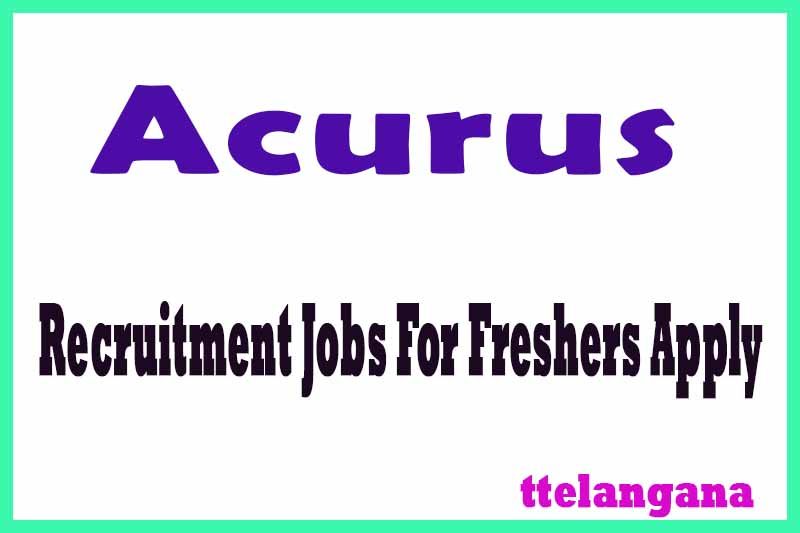 Acurus Recruitment Notification  Jobs For Freshers Apply
