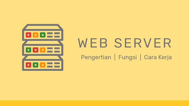 Pengertian Web Server Fungsi dan Cara Kerja