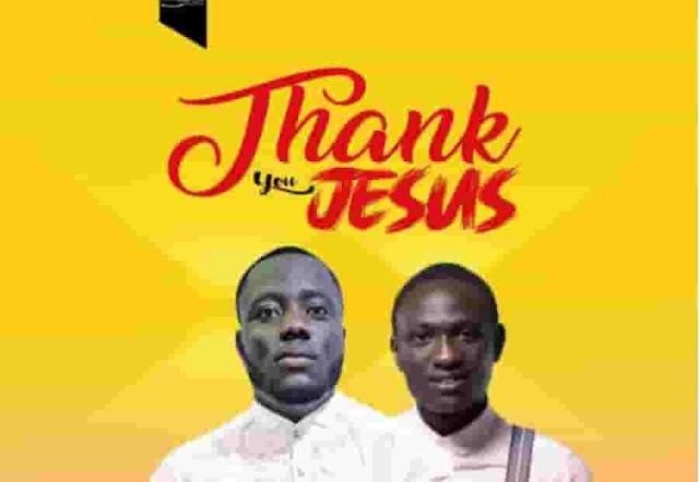 Macho Praise ~ Thank You Jesus Ft. Dan Ado [DOWNLOAD AUDIO MP3]