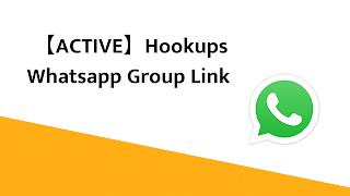 【ACTIVE】Hookups Whatsapp Group Link