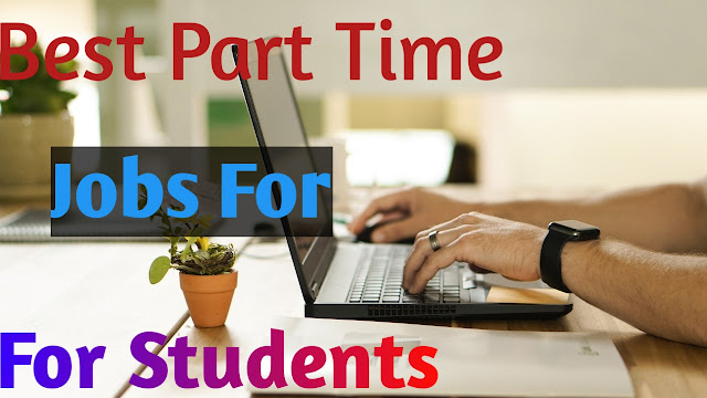 Best Part Time Jobs For Students,Best Part Time business For Students