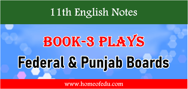First Year (Inter Part-1) English Book-3 Plays Notes