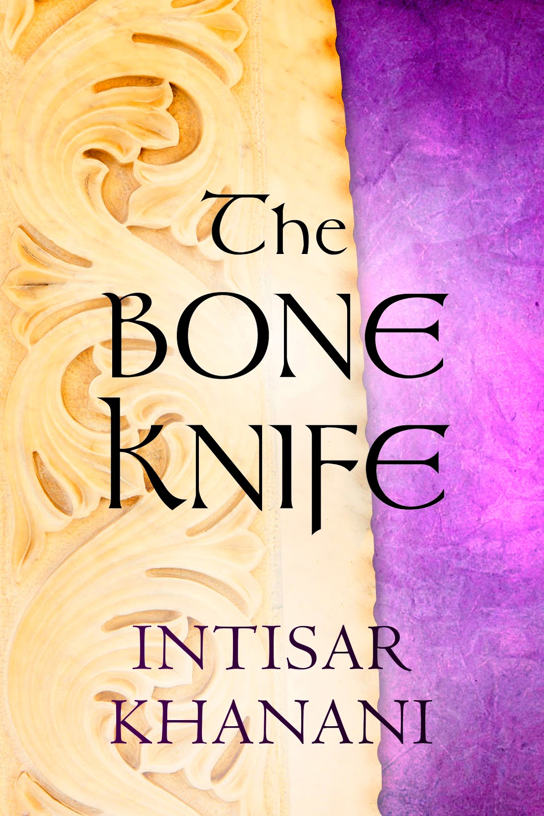 The Bone Knife by Intisar Khanani