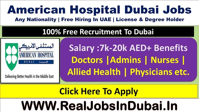 American Hospital Hiring Staff In Dubai - UAE 2021