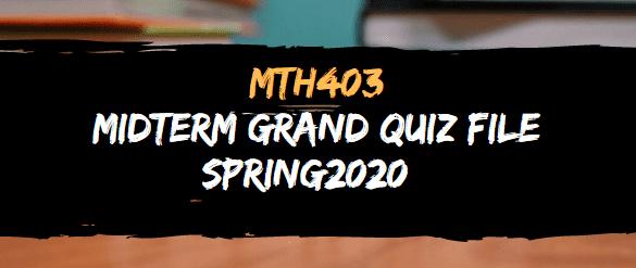 MTH403 MIDTERM GRAND QUIZ FILE SPRING 2020