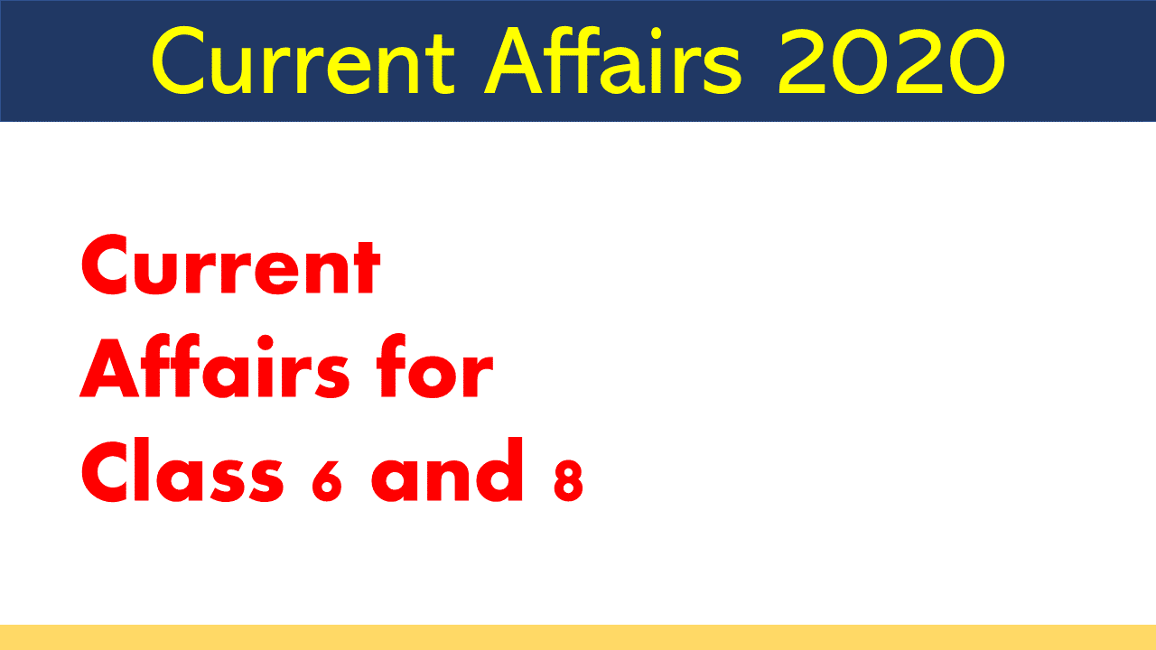 Current Affairs for Class 8
