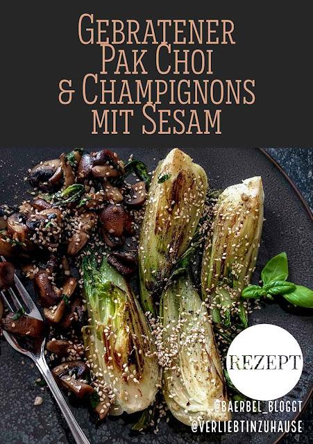 Gebratener Pak Choi und Champignons mit Sesam. Rezept von Verliebt in Zuhause auf Bärbel bloggt