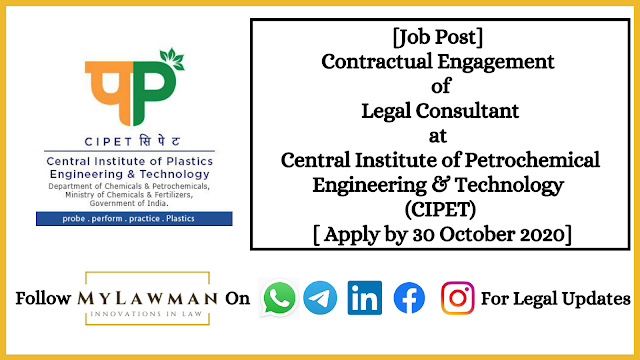 [Job Post] Contractual Engagement of Legal Consultant at Central Institute of Petrochemical Engineering & Technology (CIPET) [ Apply by 30 October 2020]
