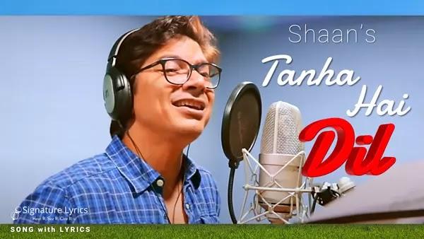 Tanha Hai Dil Lyrics - SHAAN | Praveen Bharadwaj