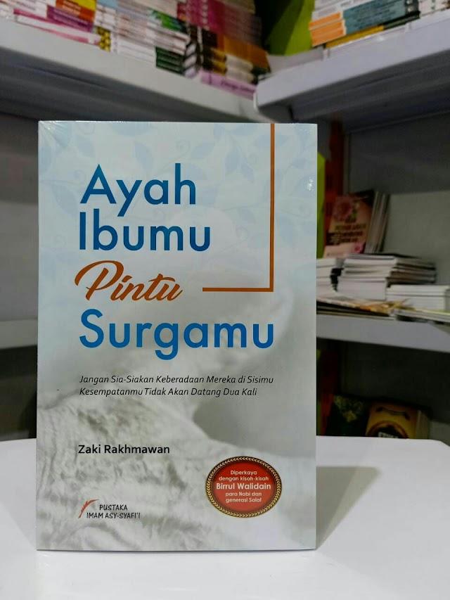 Miliki Buku Pilihan, Ayah Ibumu Pintu Surgamu