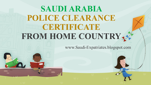 SAUDI ARABIA POLICE CLEARANCE FROM HOME COUNTRY