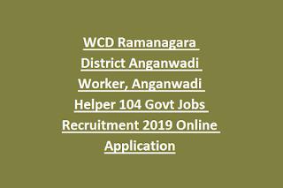 WCD Ramanagara District Anganwadi Worker, Anganwadi Helper 104 Govt Jobs Recruitment 2019 Online Application
