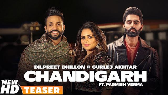 Chandigarh full Lyrics song | Dilpreet Dhillon Ft Gurlej Akhtar | Parmish Verma | Desi Crew