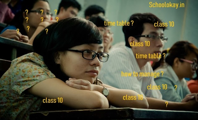 BEST 5 TIPS FOR TIME TABLE FOR CLASS 10 2019
