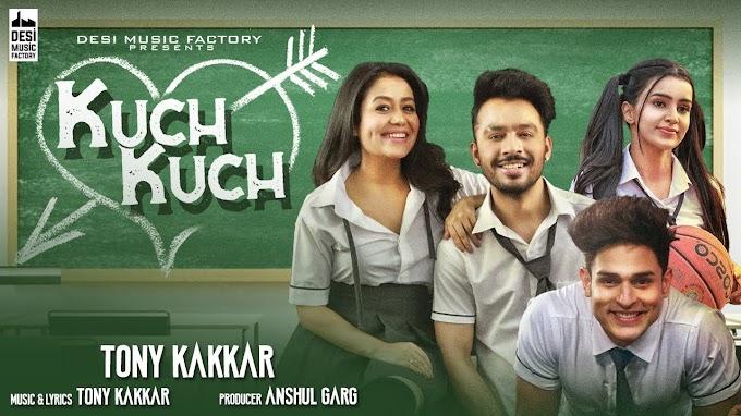 कुछ कुछ Kuch Kuch Lyrics in Hindi – Tony Kakkar | Neha Kakkar