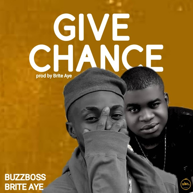 [Music] Buzzboss x brite aye - Give chance