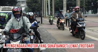 PENGENDARA MOTOR YANG SUKA BANGET LEWAT TROTOAR!