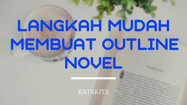 Langkah Mudah Membuat Outline Novel