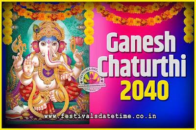2040 Ganesh Chaturthi Pooja Date and Time, 2040 Ganesh Chaturthi Calendar