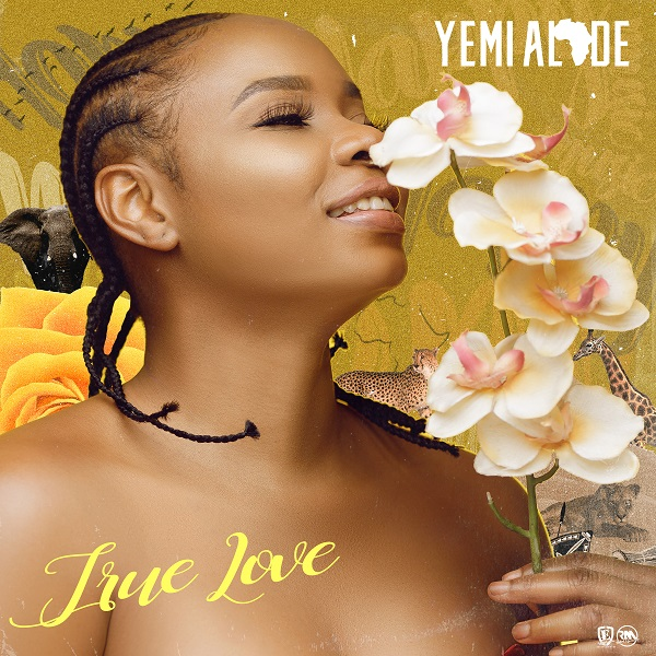 "Yemi Alade – ""True Love Lyrics"" #Arewapublisize"