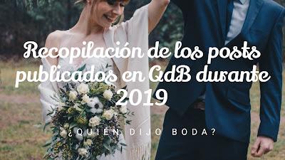 Recopilación de los post de 2019 de ¿Quién dijo boda?