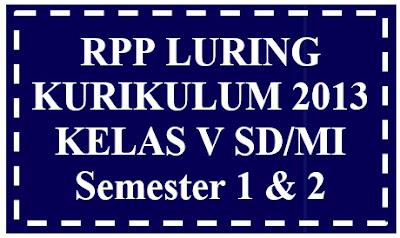 RPP Luring Kelas 5 Semester 1 dan 2 K13 Edisi Terbaru