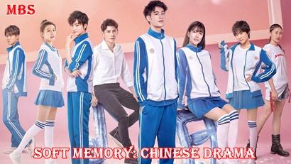 Soft Memory chinese drama
