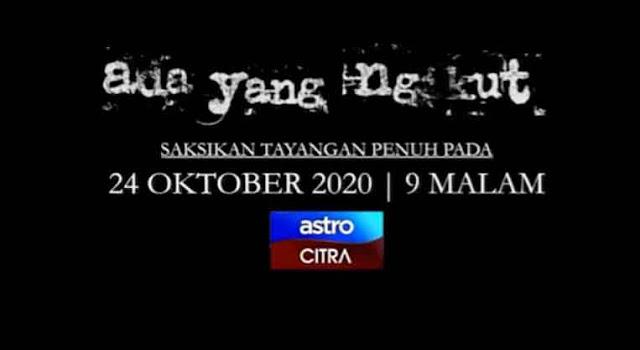 Telefilem Ada Yang Ngikut Astro Citra 2020.