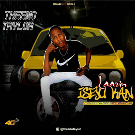 Download Mp3: Theeno Taylor – Larin Iseju Kan