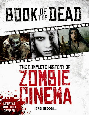 Book of the Dead: The Complete History of Zombie Cinema (Jamie Russell)