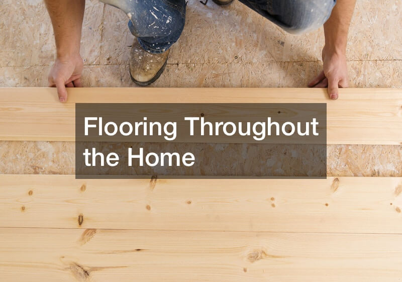 Flooring Throughout the Home
