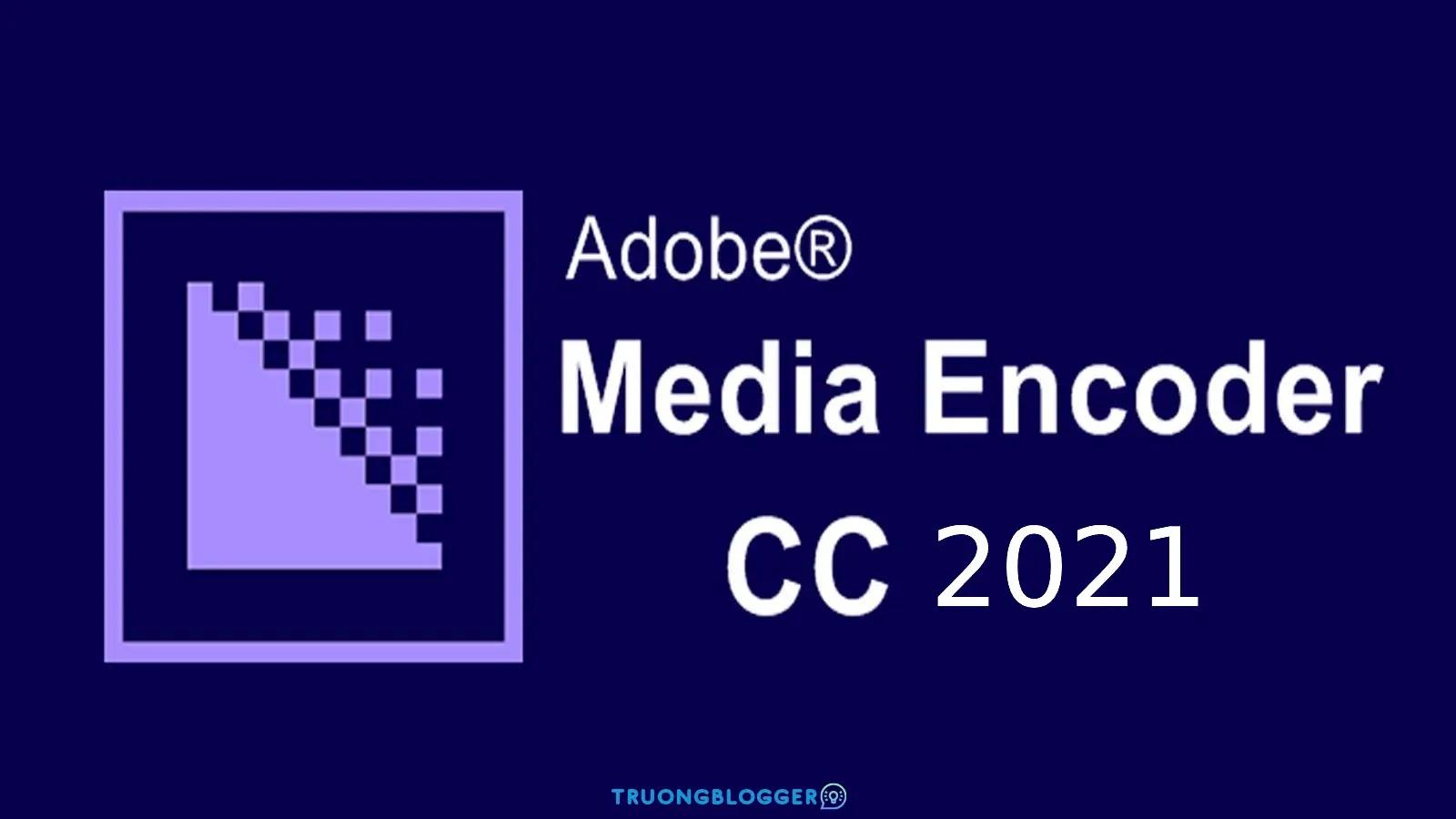 Tải về Adobe Media Encoder 202 - Hướng dẫn cài đặt chi tiết