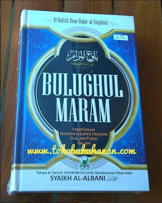 Buku : Bulughul Maram & Dalil-dalil Hukum : Ibnu Hajar al-Asqalani