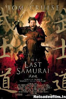 The Last Samurai (2003) Full Movie Download 480p 720p 1080p