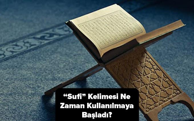 """""""Sufi"""" Kelimesi Ne Zaman Kullanılmaya Başladı?"""