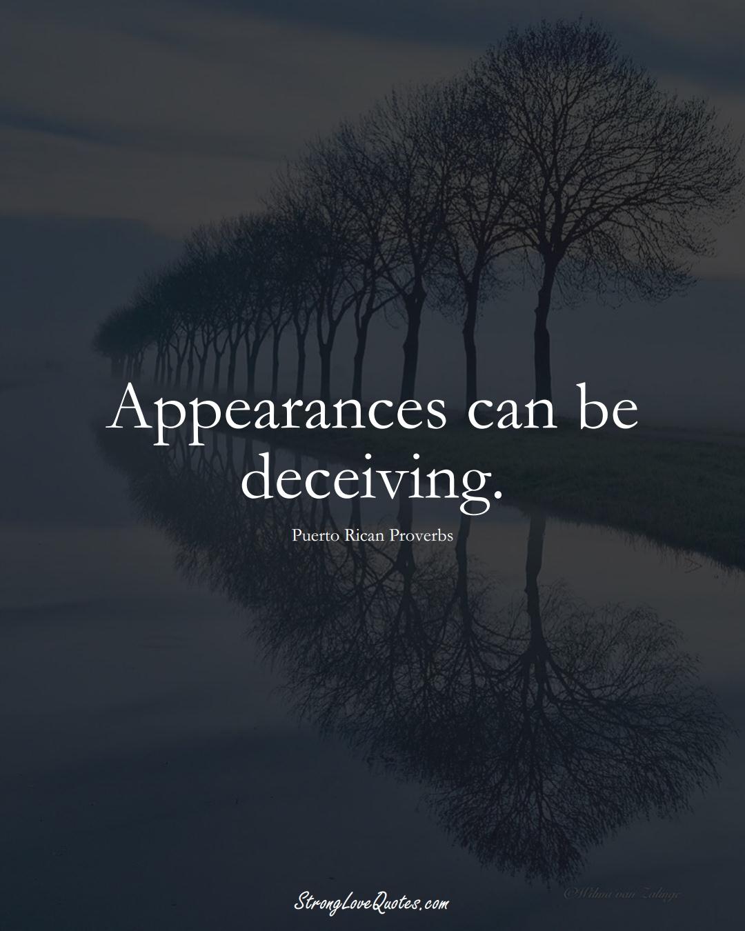 Appearances can be deceiving. (Puerto Rican Sayings);  #CaribbeanSayings