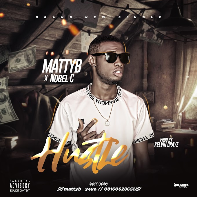 Fresh Out: MATTYB ft NOBLE C - HUSTLE prod by Kelvin Drayz
