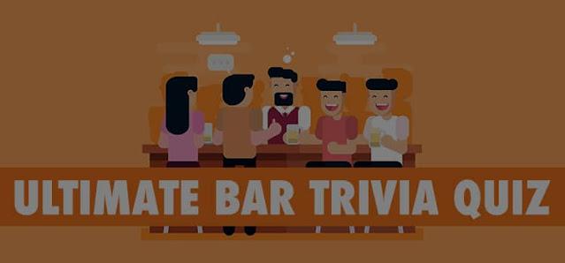 The Ultimate Bar Trivia Quiz Answers 100% Score