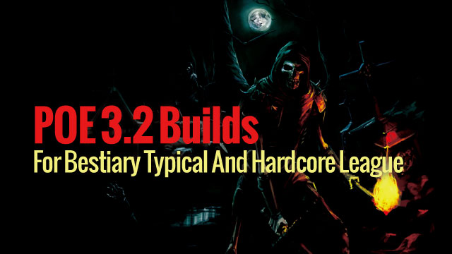 POE 3 2 Builds For Bestiary Typical And Hardcore League