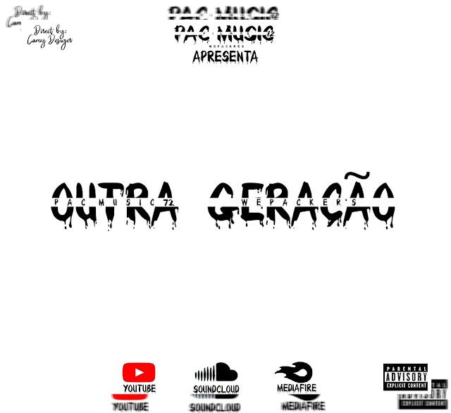 Pac Music72 - Outra Geração (Rap)