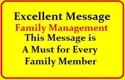 Family management - This message is a must for every family members Excellent message. Family management is not only cooking + cleaning + taking care of the dependents but also involves complex operational knowledge of finances... The below message is a must for every family members/2019/08/family-management-this-message-is-must-for-every-family-member.html