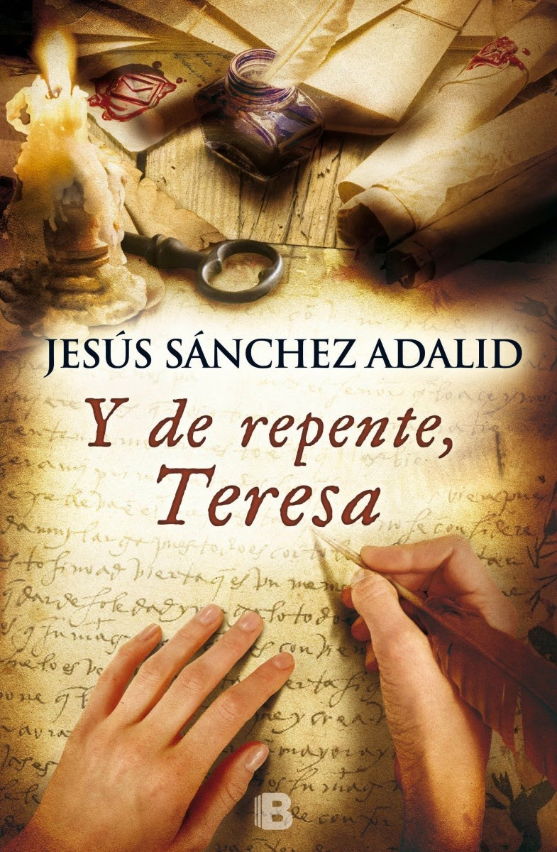 Y de repente, Teresa - Jesús Sánchez Adalid (2014)