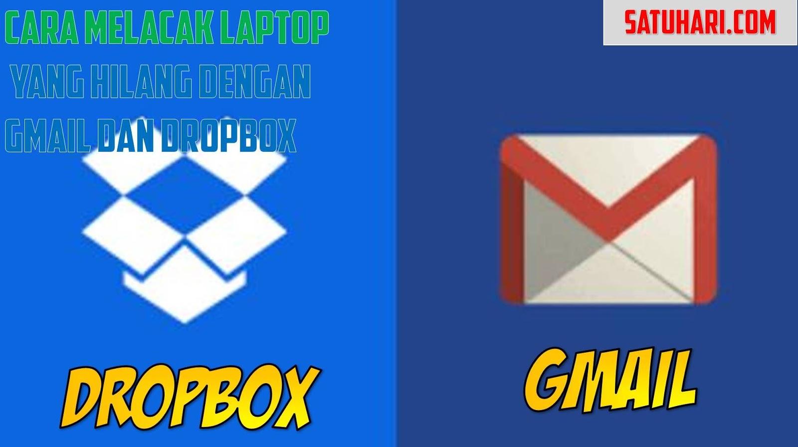 6 Cara Melacak Laptop Yang Hilang Via Gmail Dropbox Aplikasi Tracker