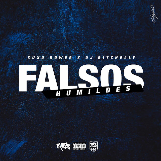 Xuxu Bower - Falsos Humildes Ft. DJ Ritchelly