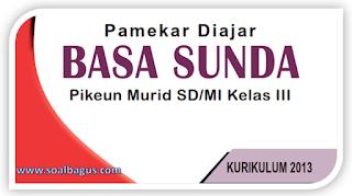 Unduh File Kisi Kisi PAS/ UAS Bhs. Sunda Kelas 3 SD/ MI Semester Gasal Kurikulum 2013 Th. 2019 - 2020, PDF, Docs.