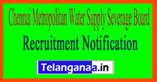 Chennai Metropolitan Water Supply Severage Board CMWSSB Recruitment Notification 2017
