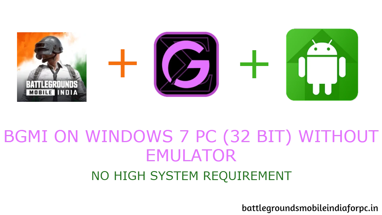 BGMI For Windows 7 PC (32 Bit)